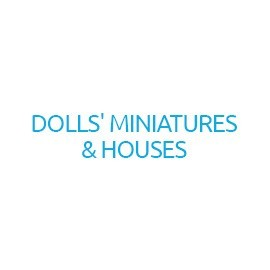 Dolls' Miniatures & Houses