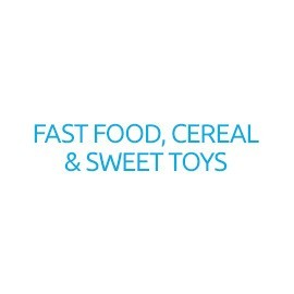 Fast Food, Cereal & Sweet Toys